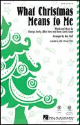 Cover icon of What Christmas Means To Me sheet music for choir (SATB: soprano, alto, tenor, bass) by Mac Huff, intermediate skill level