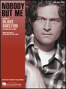 Cover icon of Nobody But Me sheet music for voice, piano or guitar by Blake Shelton, Philip White and Shawn Camp, intermediate skill level