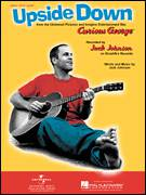 Cover icon of Upside Down sheet music for voice, piano or guitar by Jack Johnson and Curious George (Movie), intermediate skill level