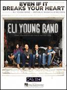Cover icon of Even If It Breaks Your Heart sheet music for voice, piano or guitar by Eli Young Band, intermediate skill level