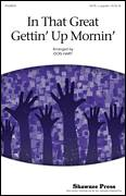 Cover icon of In That Great Gettin' Up Morning sheet music for choir (SATB: soprano, alto, tenor, bass) by Don Hart, intermediate skill level
