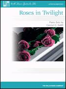 Cover icon of Roses In Twilight sheet music for piano solo (elementary) by Carolyn C. Setliff, beginner piano (elementary)
