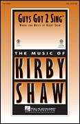 Cover icon of Guys Got To Sing sheet music for choir (TBB: tenor, bass) by Kirby Shaw, intermediate skill level