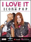 Cover icon of I Love It sheet music for voice, piano or guitar by Icona Pop, intermediate skill level