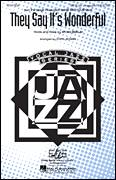 Cover icon of They Say It's Wonderful sheet music for choir (SATB: soprano, alto, tenor, bass) by Irving Berlin and Steve Zegree, intermediate skill level