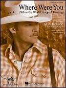 Cover icon of Where Were You (When The World Stopped Turning) sheet music for voice, piano or guitar by Alan Jackson, intermediate skill level