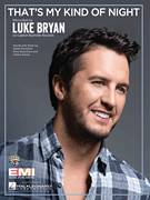 Cover icon of That's My Kind Of Night sheet music for voice, piano or guitar by Luke Bryan, intermediate skill level