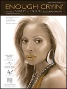 Cover icon of Enough Cryin' sheet music for voice, piano or guitar by Mary J. Blige featuring Brook-lyn, Mary J. Blige, Rodney Jerkins, Sean Garrett and Shawn Carter, intermediate skill level