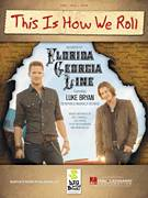Cover icon of This Is How We Roll sheet music for voice, piano or guitar by Florida Georgia Line featuring Luke Bryan, Florida Georgia Line, Brian Kelley, Cole Swindell, Luke Bryan and Tyler Reed Hubbard, intermediate skill level