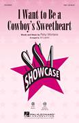Cover icon of I Want To Be A Cowboy's Sweetheart sheet music for choir (SSA: soprano, alto) by Ed Lojeski, LeAnn Rimes, Patsy Montana and Suzy Bogguss, intermediate skill level