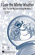 Cover icon of I Love The Winter Weather sheet music for choir (SATB: soprano, alto, tenor, bass) by Mac Huff, Tony Bennett, Earl Brown and Tickler Freeman, intermediate skill level