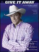Cover icon of Give It Away sheet music for voice, piano or guitar by George Strait, Bill Anderson, Buddy Cannon and Jamey Johnson, intermediate skill level