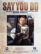 Cover icon of Say You Do sheet music for voice, piano or guitar by Dierks Bentley, Matthew Ramsey, Shane McAnally and Trevor Rosen, intermediate skill level