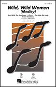 Cover icon of Wild, Wild Women (Medley) sheet music for choir (TTBB: tenor, bass) by William Stevenson, Kirby Shaw, Dallas Frazier, Don Altfeld, Mitch Ryder, Roger Christian and Frederick Long, intermediate skill level