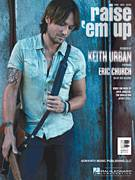 Cover icon of Raise 'Em Up sheet music for voice, piano or guitar by Keith Urban feat. Eric Church, Jaren Johnston, Jeffrey Steele, Keith Urban and Tom Douglas, intermediate skill level