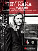 Cover icon of Hey Mama sheet music for voice, piano or guitar by David Guetta feat. Nicki Minaj & Afrojack, Bebe Rexha, David Guetta, Ester Dean, Giorgio Tuinfort, John A. Lomax, Nick Van De Wall, Nicki Minaj and Sean Douglas, intermediate skill level