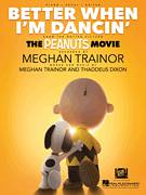 Cover icon of Better When I'm Dancin' sheet music for voice, piano or guitar by Meghan Trainor and Thaddeus Dixon, intermediate skill level