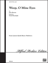 Cover icon of Weep, O Mine Eyes sheet music for choir (SATB: soprano, alto, tenor, bass) by John Leavitt and John Bennet, intermediate skill level