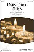 Cover icon of I Saw Three Ships sheet music for choir (2-Part) by Ruth Morris Gray and Miscellaneous, intermediate duet