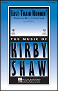 Cover icon of Last Train Runnin' sheet music for choir (SSA: soprano, alto) by Kirby Shaw, intermediate skill level
