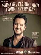 Cover icon of Huntin', Fishin' And Lovin' Every Day sheet music for voice, piano or guitar by Luke Bryan, Ben Hayslip, Dallas Davidson and Rhett Akins, intermediate skill level