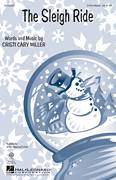 Cover icon of The Sleigh Ride sheet music for choir (3-Part Mixed) by Cristi Cary Miller, intermediate skill level