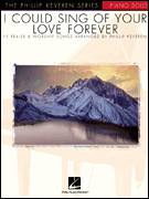 Cover icon of I Could Sing Of Your Love Forever sheet music for piano solo by Delirious?, Phillip Keveren, Passion Band and Martin Smith, wedding score, intermediate skill level