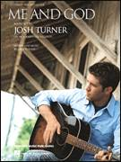 Cover icon of Me And God sheet music for voice, piano or guitar by Josh Turner, intermediate skill level