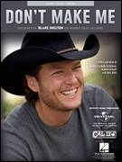 Cover icon of Don't Make Me sheet music for voice, piano or guitar by Blake Shelton, Dave Berg, Deanna Bryant and Marla Cannon-Goodman, intermediate skill level
