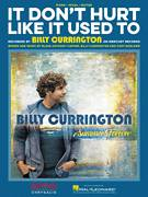 Cover icon of It Don't Hurt Like It Used To sheet music for voice, piano or guitar by Billy Currington, Blake Anthony Carter and Cary Barlowe, intermediate skill level