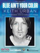 Cover icon of Blue Ain't Your Color sheet music for voice, piano or guitar by Keith Urban, Clint Lagerberg, Hillary Lindsey and Steven Lee Olsen, intermediate skill level