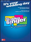 Cover icon of It's Your Wedding Day sheet music for voice, piano or guitar by Matthew Sklar, The Wedding Singer (Musical) and Chad Beguelin, wedding score, intermediate skill level