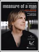 Cover icon of Measure Of A Man sheet music for voice, piano or guitar by Jack Ingram, Gordie Sampson and Radney Foster, intermediate skill level