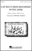 Cover icon of My Soul's Been Anchored In De Lord sheet music for choir (SATB: soprano, alto, tenor, bass) by Moses Hogan and Miscellaneous, intermediate skill level
