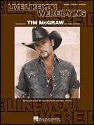 Cover icon of Live Like You Were Dying sheet music for voice, piano or guitar by Tim McGraw, Craig Wiseman and Tim Nichols, intermediate skill level