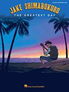 Cover icon of The Greatest Day sheet music for ukulele (tablature) by Jake Shimabukuro, intermediate skill level