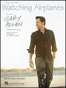 Cover icon of Watching Airplanes sheet music for voice, piano or guitar by Gary Allan, Jim Beavers and Jonathan Singleton, intermediate skill level