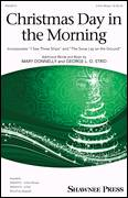 Cover icon of Christmas Day In The Morning sheet music for choir (3-Part Mixed) by Mary Donnelly and George L.O. Strid, intermediate skill level