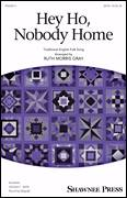 Cover icon of Hey Ho, Nobody Home (arr. Ruth Morris Gray) sheet music for choir (SATB: soprano, alto, tenor, bass) by Traditional English Folk Song and Ruth Morris Gray, intermediate skill level