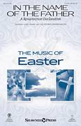 Cover icon of In The Name Of The Father (A Resurrection Declaration) sheet music for choir (SATB: soprano, alto, tenor, bass) by Heather Sorenson, intermediate skill level