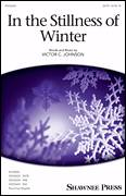 Cover icon of In The Stillness Of Winter sheet music for choir (SATB: soprano, alto, tenor, bass) by Victor Johnson, intermediate skill level