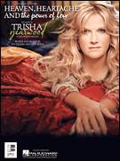 Cover icon of Heaven, Heartache And The Power Of Love sheet music for voice, piano or guitar by Trisha Yearwood, Clay Mills and Tia Sillers, intermediate skill level