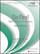 Cover icon of On Fire! (Wild Ride on a Fire Engine) sheet music for concert band (Eb alto saxophone 1) by Dana Wilson, intermediate skill level