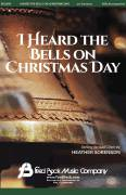 Cover icon of I Heard the Bells On Christmas Day sheet music for choir (SAB: soprano, alto, bass) by Heather Sorenson, intermediate skill level