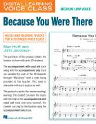 Cover icon of Because You Were There (Medium Low Voice) (includes Audio) sheet music for voice and piano (Medium Low Voice) by Mac Huff and John Jacobson, John Jacobson and Mac Huff, intermediate skill level