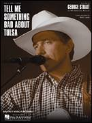 Cover icon of Tell Me Something Bad About Tulsa sheet music for voice, piano or guitar by George Strait and Red Lane, intermediate skill level