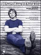 Cover icon of What Was I Thinkin' sheet music for voice, piano or guitar by Dierks Bentley, Brett Beavers and Deric Ruttan, intermediate skill level
