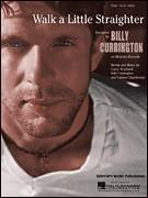 Cover icon of Walk A Little Straighter sheet music for voice, piano or guitar by Billy Currington, Carson Chamberlain and Casey Beathard, intermediate skill level