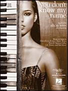 Cover icon of You Don't Know My Name sheet music for voice, piano or guitar by Alicia Keys, Harold Spencer Lilly and Kanye West, intermediate skill level