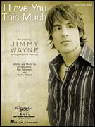 Cover icon of I Love You This Much sheet music for voice, piano or guitar by Jimmy Wayne, Chris DuBois and Don Sampson, intermediate skill level